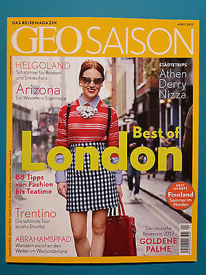 Geo Saison April 2017  Das Reisemagazin London....  ungelesen 1A absolut TOP