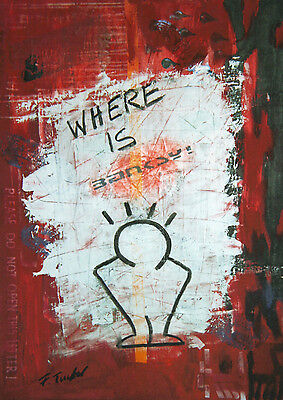 "ORIGINAL FRANCIS TUCKER  ""Where is Banksy""  E.A. orig. signiert 2011"