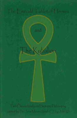 The Emerald Tablet of Hermes and the Kybalion Two Classic Books... 9781438235721