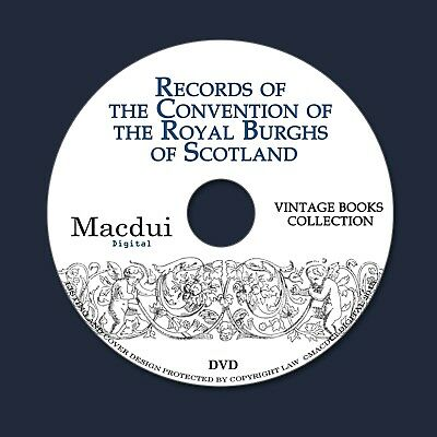 Records of the Convention of the Royal Burghs of Scotland – 6 ebooks PDF - 1 DVD