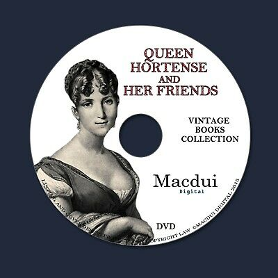 Queen Hortense and her friends - 2 Volume PDF E-Books on 1 DVD, History