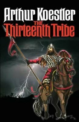 The Thirteenth Tribe The Khazar Empire and Its Heritage 9781939438997