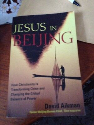 Jesus in Beijing: How Christianity is Transforming China and Changing the Globa…