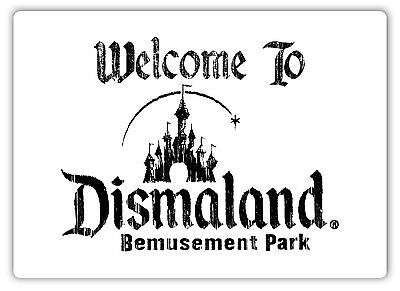 Welcome To Dismaland -Metal Wall Sign Plaque Art- Banksy Art Graffiti Street
