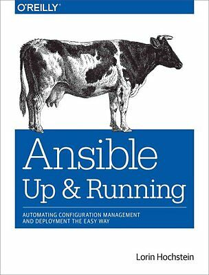 Ansible: Up and Running Automating Configuration Management and... 9781491915325