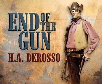 End of the Gun by H a Derosso (CD-Audio, 2015)