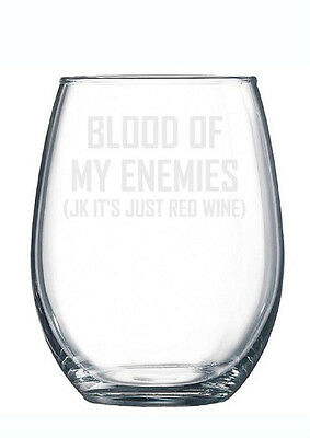 Blood Of My Enemies Funny Wine Glass Etched Engraved Gift Custom Made To Order