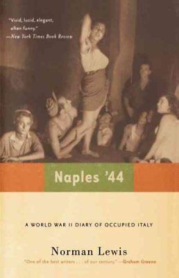 Naples '44 A World War II Diary of Occupied Italy by Norman Lewis 9780786714384