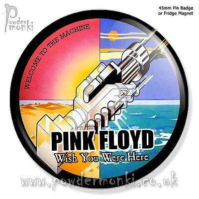 "PINK FLOYD ""WISH YOU WERE HERE"" ~ Pin Badge OR Fridge Magnet [45mm] Retro Music"