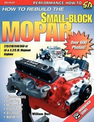 How to Rebuild the Small-Block Mopar by William Burt 9781613250587