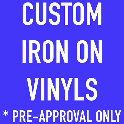 Pre-Approved Orders Only - Ask For Details (Custom Vinyl)