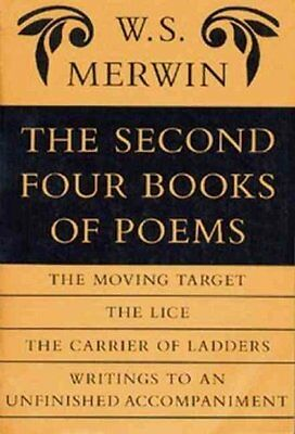 The Second Four Books of Poems by W S Merwin 9781556590542 (Paperback, 1992)