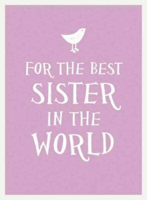 For the Best Sister in the World 9781849536684 (Hardback, 2015)