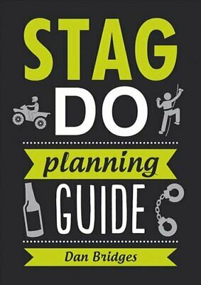 Stag Do Planning Guide by Dan Bridges, Malcolm Croft (Paperback, 2017)