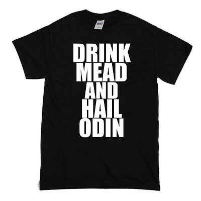 Drink Mead And Hail Odin - Viking T Shirt - Norse Pagan