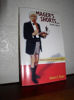 Mager's Shorts...Stories, that is by Robert Mager (2001,1'st Edition,PB,SIGNED)