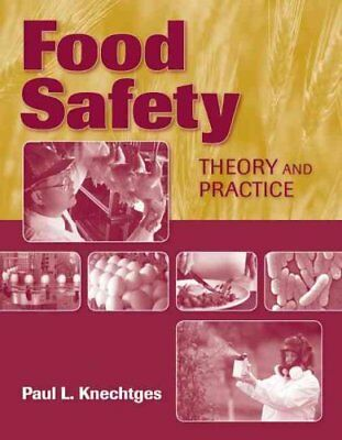 Food Safety: Theory and Practice by Paul L. Knechtges 9780763785567