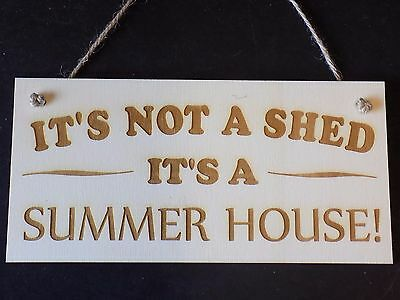 """""""It's not a shed - It's a Summer House"""" - hanging Wooden Plaque funny sign gift"""
