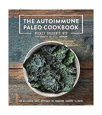 The Autoimmune Paleo Cookbook: An Allergen-Free Approach to Man... Free Shipping