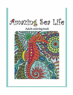 Amazing Sea Life Adult Coloring Book Stress Relieving Volum