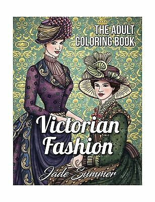 Victorian Fashion: An Adult Coloring Book with Beautiful Vintag... Free Shipping