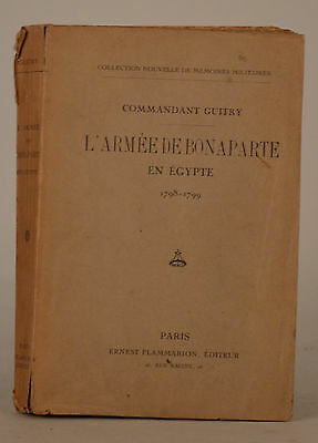L'ARMEE de BONAPARTE en EGYPTE (1798-1799) - Cdt Guitry