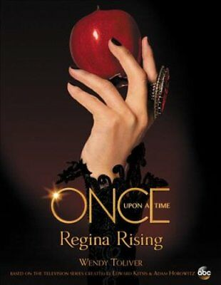 Once Upon a Time Regina Rising: Regina Rising by Wendy Toliver (Hardback, 2017)