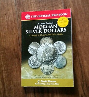 Guide Book of Morgan Silver Dollars Complete History & Price Guide by Bowers 4th