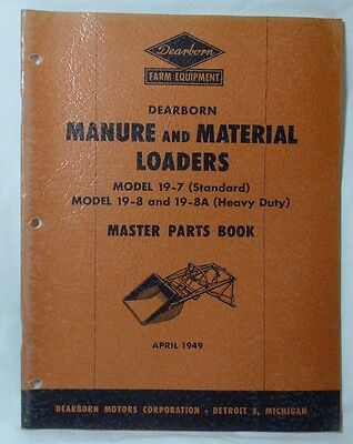 Ford Tractor Dearborn Farm Manure & Material Loaders Master Parts Book1949