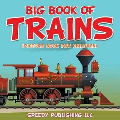 Big Book of Trains (Picture Book for Children) 9781681452999 (Paperback, 2015)