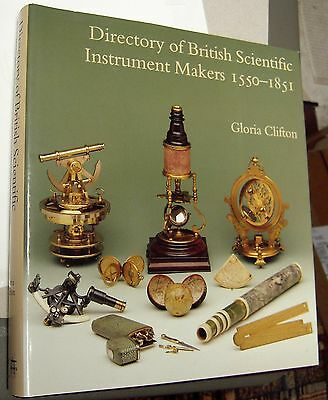 DIRECTORY OF BRITISH SCIENTIFIC INSTRUMENT MAKERS 1550-1851 by Gloria Clifton