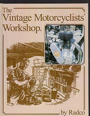 The Vintage Motorcyclists Workshop By Radco