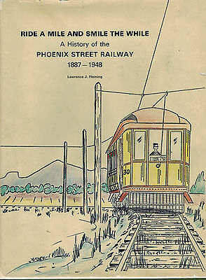 Ride A While And Smile The While A History Of Phoenix Street Railway 1887-1948