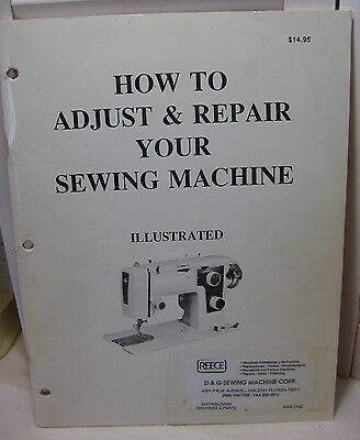 How To Adjust & Repair Your Sewing Machine Arthur W. Smith 6th Edition 1984 PB