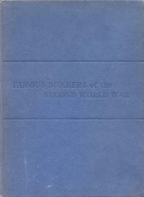 FAMOUS BOMBERS OF THE SECOND WORLD WAR - VOLUNES 1 & 2 by WILLIAM GREEN