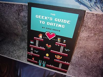 The Geek's Guide to Dating by Eric Smith Hardcover Book