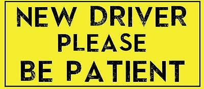 "New Driver Please Be Patient Sign Car Bumper Window Sticker Decal 8""X3.5"""