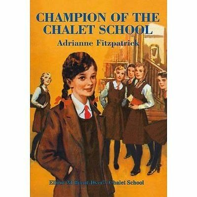 Champion of the Chalet School by Adrianne Fitzpatrick (Paperback, 2014)