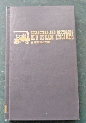 Collecting and Restoring Old Steam Engines by Richard J. Evans 1st Edition