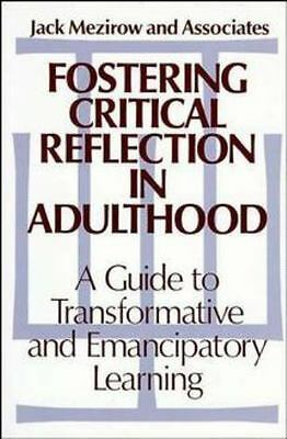 Fostering Critical Reflection in Adulthood : A Guide to Transformative and...