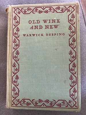 Old Wine And New By Warwick Deeping 1932 First Edition
