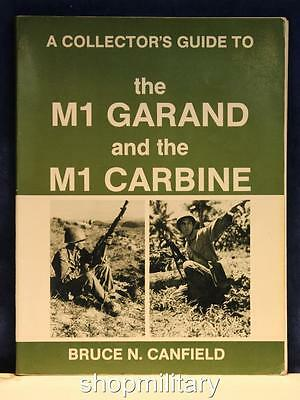 A Collector's Guide To The M1 Garand And The M1 Carabine Book By Bruce Canfield