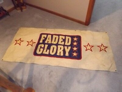 Heavy Canvas sewn emblem FADED GLORY store ad banner 32x70 VERY NICE
