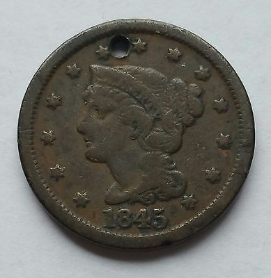 1845 Braided Hair Large Cent 1C Early Date Coin Holed