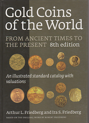 2009 BOOK 8th Ed Gold Coins of the World From ancient times to present Friedberg