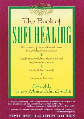 The Book of Sufi Healing by S.H.M. Chishti 9780892813247 (Paperback, 1985)