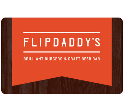 Flipdaddy's Brilliant Burgers & Craft Beer Gift Card - $25 $50 $100 - Emailed