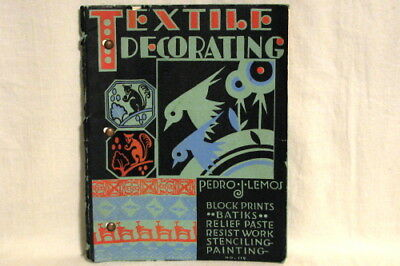 RARE ANTIQUE ARTS and CRAFTS ERA TEXTILE DECORATING by PEDRO LEMOS  1935 EDITION