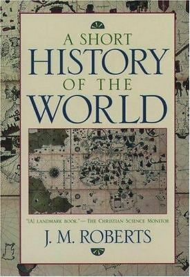 A Short History of the World by Roberts, John M.