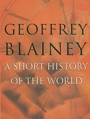 A Short History of the World by Geoffrey Blainey Paperback Book
